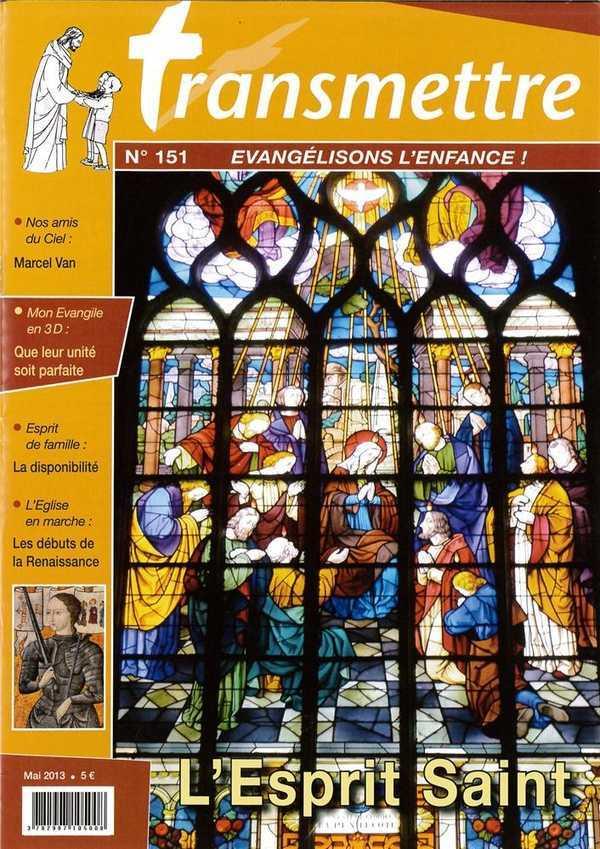 REVUE TRANSMETTRE EVANGELISONS L'ENFANCE ! - L'ESPRIT SAINT N 151 MAI 2013
