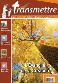 REVUE TRANSMETTRE EVANGELISONS L'ENFANCE - L'EVANGILE DE LA CREATION N  175