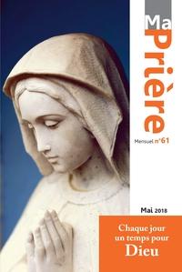MA PRIERE N  61 MAI 2018