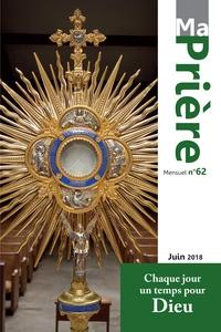 MA PRIERE N  62 JUIN 2018