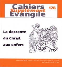 CAHIERS EVANGILE SUPPLEMENT - NUMERO 128 LA DESCENTE DU CHRIST AUX ENFERS