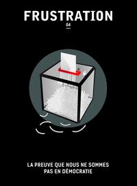 NUMERO 04 : LA PREUVE QUE NOUS NE SOMMES PAS EN DEMOCRATIE