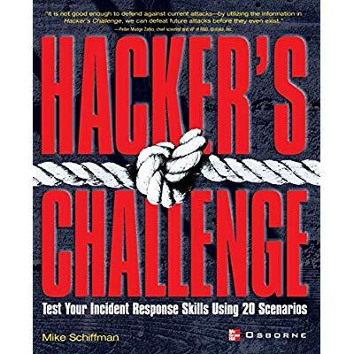 HACKER'S CHALLENGE - TEST YOUR INCIDENT RESPONSE SKILLS USING 20 SCENARIOS