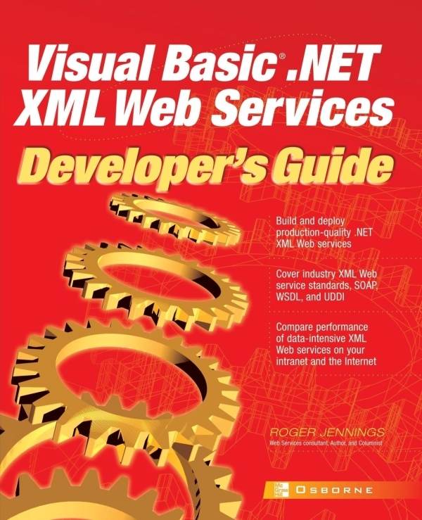 VISUAL BASIC .NET XML WEB SERVICES DEVELOPER'S GUIDE