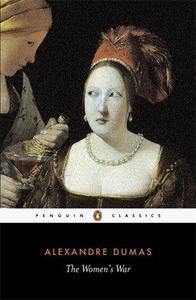 ALEXANDRE DUMAS THE WOMEN'S WAR /ANGLAIS