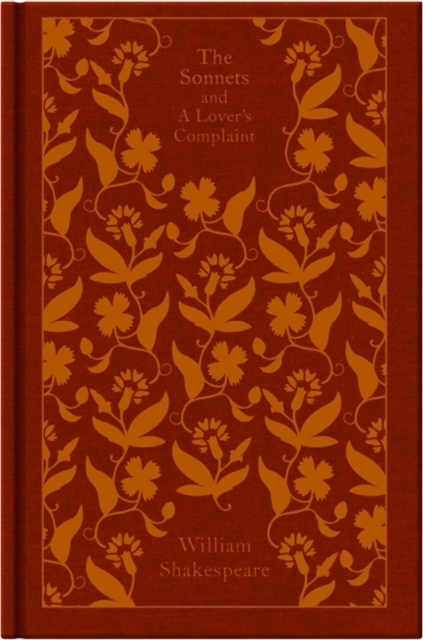 WILLIAM SHAKESPEARE THE SONNETS AND A LOVER'S COMPLAINT (PENGUIN CLOTHBOUND CLASSICS) /ANGLAIS