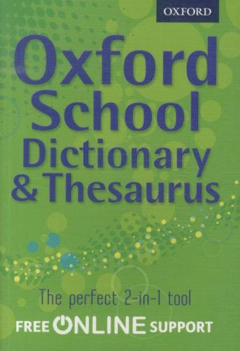 OXFORD SCHOOL DICTIONARY AND THESAURUS 2012