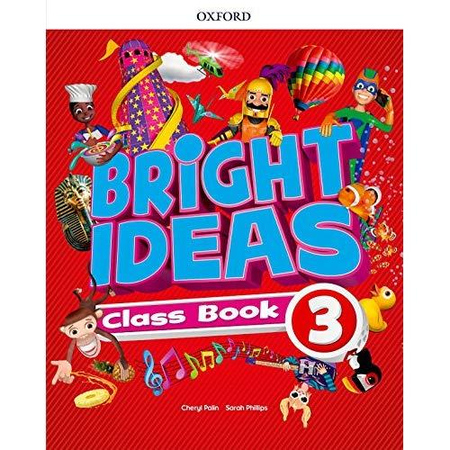 BRIGHT IDEAS: LEVEL 3. CLASS BOOK INSPIRE CURIOSITY, INSPIRE ACHIEVEMENT