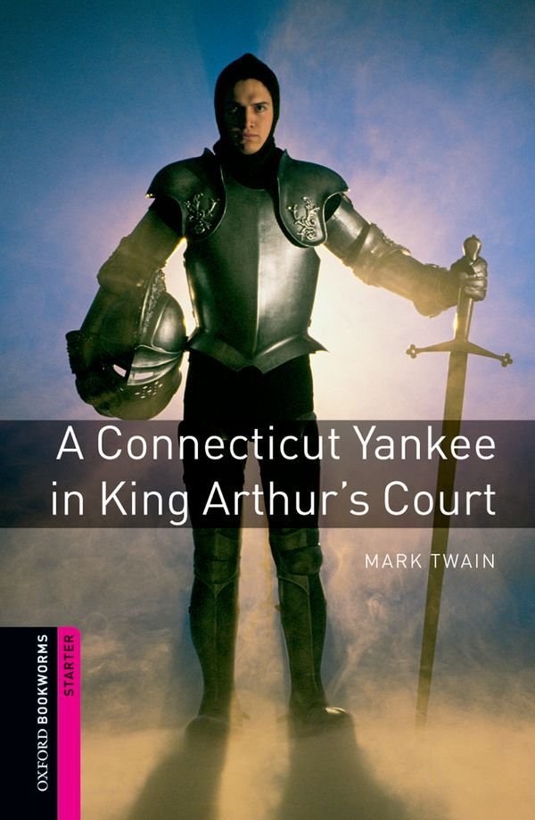 OBWL 2E STARTER: CONNECTICUT YANKEE AT KING ARTHUR'S COURT