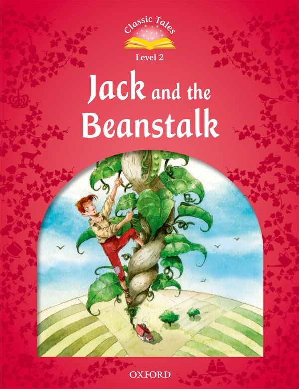 CLASSIC TALES SECOND EDITION 2: JACK AND THE BEANSTALK