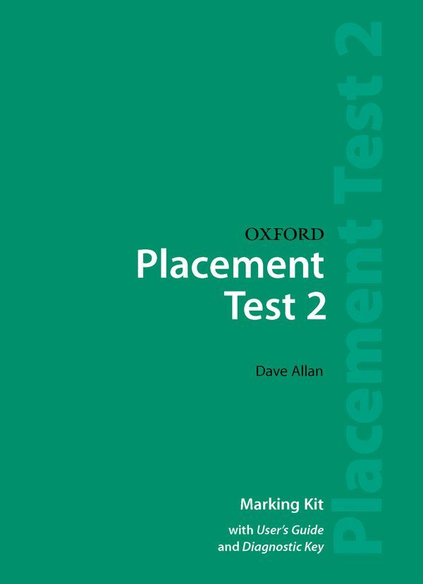OXFORD PLACEMENT TESTS (REVISED ED) 2: MARKING KIT WITH USER GUIDE AND DIAGNOSTIC KEY
