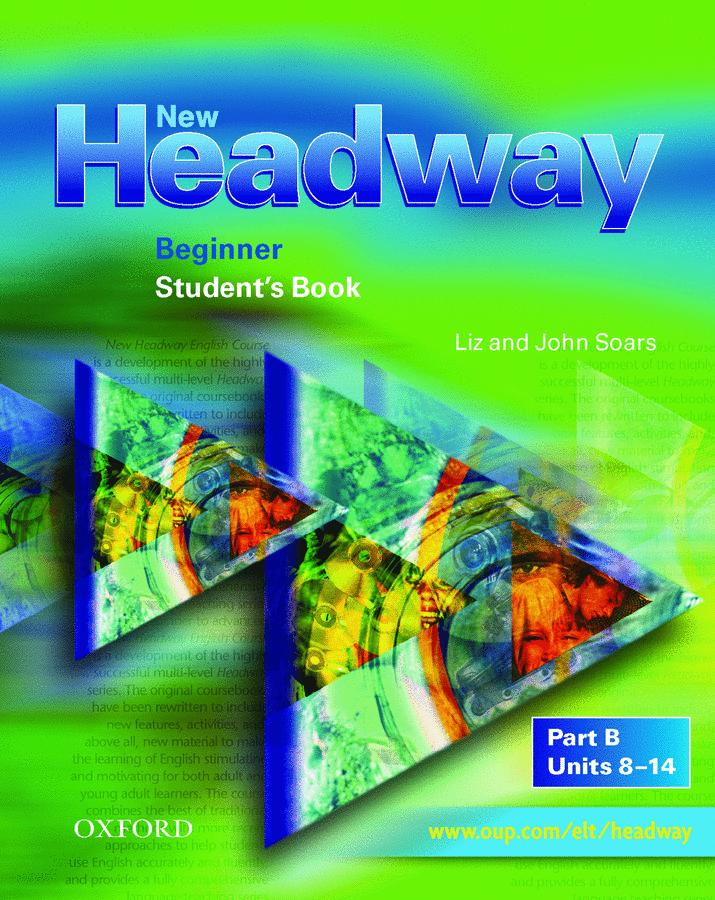 NEW HEADWAY BEGINNER: STUDENT'S BOOK B