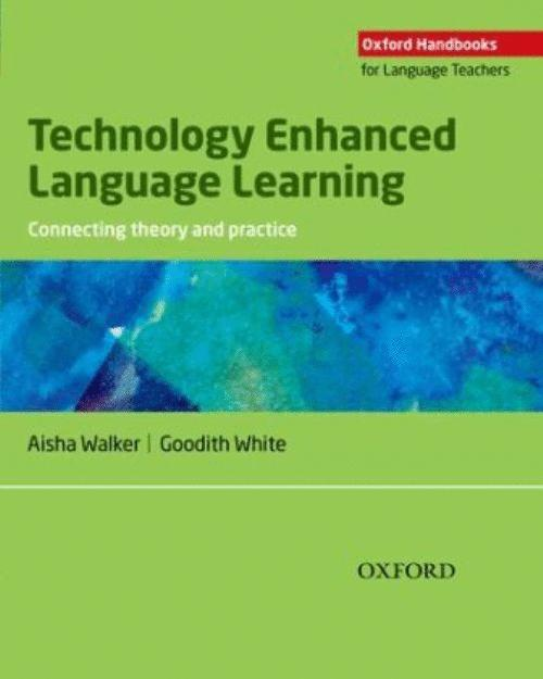 OHLT TECHNOLOGY ENHANCED LANGUAGE LEARNING: CONNECTING THEORY AND PRACTICE