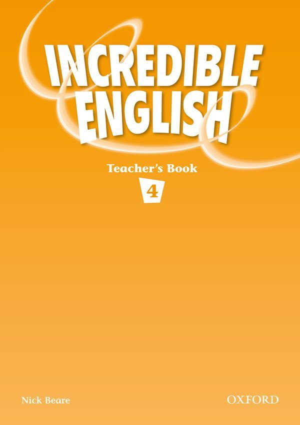 INCREDIBLE ENGLISH 4: TEACHER'S BOOK PACK