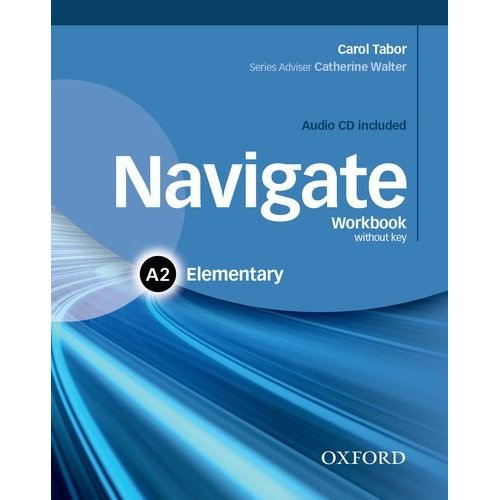 NAVIGATE ELEMENTARY A2 WORKBOOK WITHOUT KEY AND CD PACK