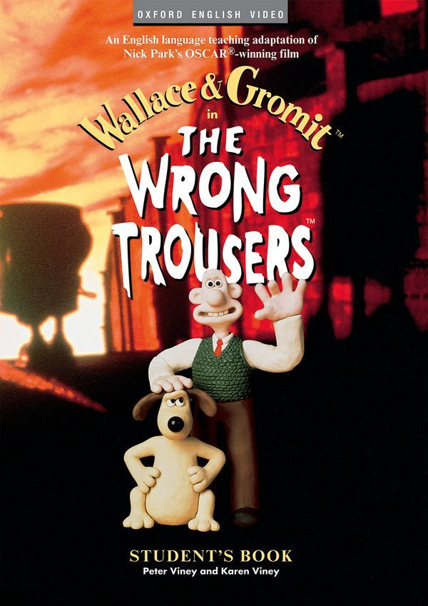 THE WRONG TROUSERS: STUDENT'S BOOK