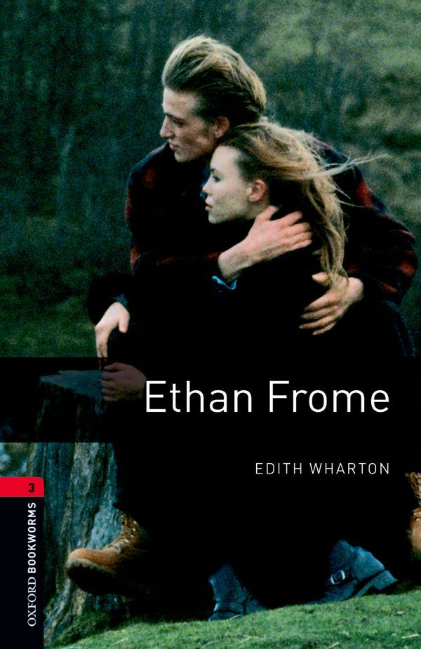 OBWL 3E LEVEL 3: ETHAN FROME