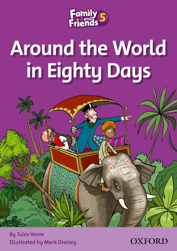FAMILY & FRIENDS 5: READER B: AROUND THE WORLD IN EIGHTY DAYS