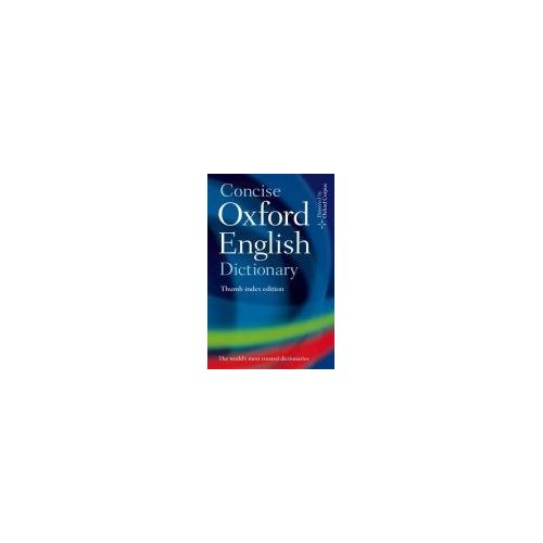 CONCISE OXFORD ENGLISH DICTIONARY 11TH EDITIONS AVEC ONGLETS