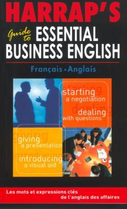 HARRAP'S GUIDE TO ESSENTIAL BUSINESS ENGLISH