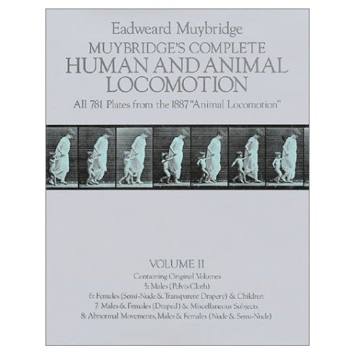 MUYBRIDGE'S COMPLETE HUMAN & ANIMAL LOCOMOTION T2 ALL 781 PLATES FROM THE 1887 ANIMAL LOCOMOTION