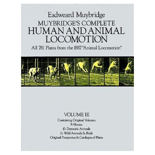 MUYBRIDGE'S COMPLETE HUMAN & ANIMAL LOCOMOTION T3 ALL 781 PLATES FROM THE 1887 ANIMAL LOCOMOTION