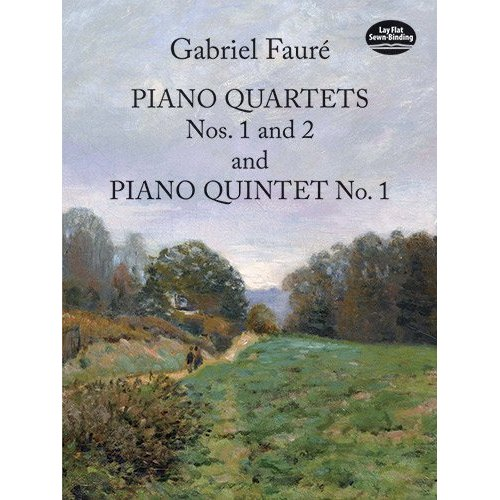 GABRIEL FAURE: PIANO QUARTET NO.1/PIANO QUARTET NO.2/PIANO QUINTET NO.1