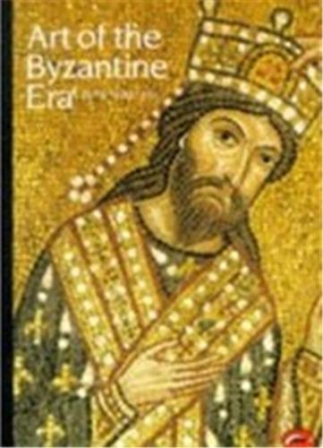 ART OF THE BYZANTINE ERA (WORLD OF ART) /ANGLAIS