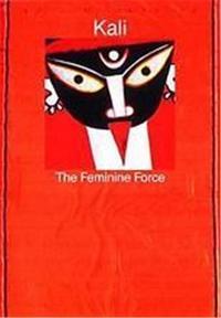KALI THE FEMININE FORCE /ANGLAIS
