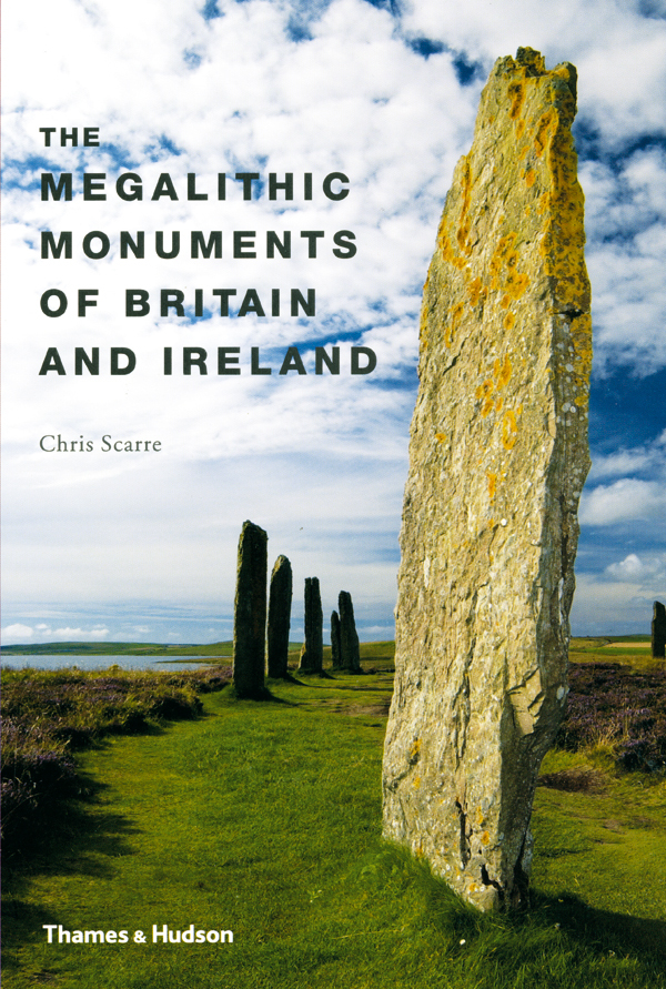 THE MEGALITHIC MONUMENTS OF BRITAIN AND IRELAND /ANGLAIS
