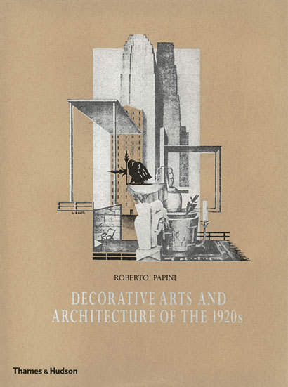 DECORATIVE ARTS AND ARCHITECTURE OF THE 1920S /ANGLAIS