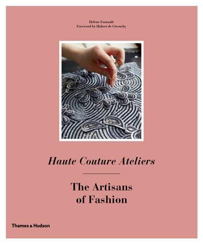 HAUTE COUTURE ATELIERS THE ARTISANS OF FASHION /ANGLAIS