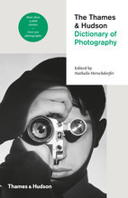 THE THAMES & HUDSON DICTIONARY OF PHOTOGRAPHY