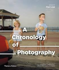 A CHRONOLOGY OF PHOTOGRAPHY /ANGLAIS