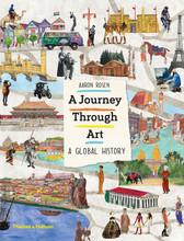 A JOURNEY THROUGH ART: A GLOBAL HISTORY /ANGLAIS