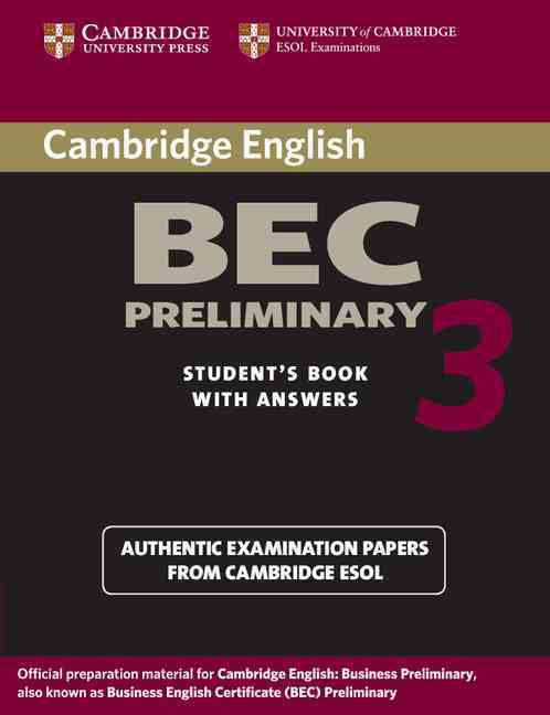 CAMBRIDGE BEC PRELIMINARY 3 STUDENT BOOK WITH ANSWERS