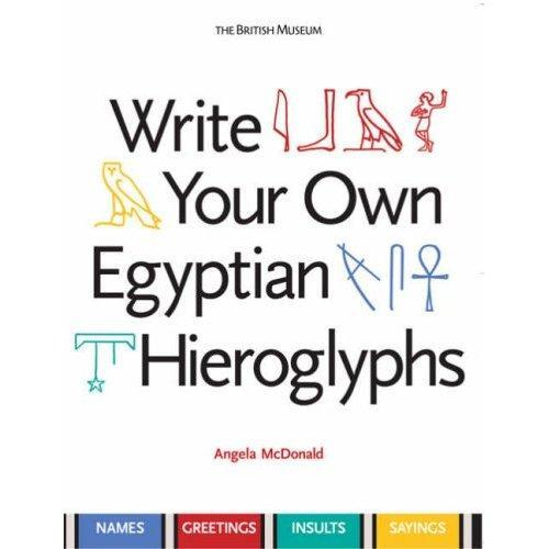 WRITE YOUR OWN EGYPTIAN HIEROGLYPHS /ANGLAIS