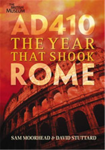 AD 410 THE YEAR THAT SHOOK ROME /ANGLAIS