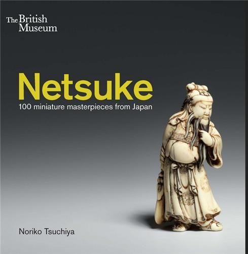 NETSUKE 100 MINIATURE MASTERPIECES FROM JAPAN /ANGLAIS