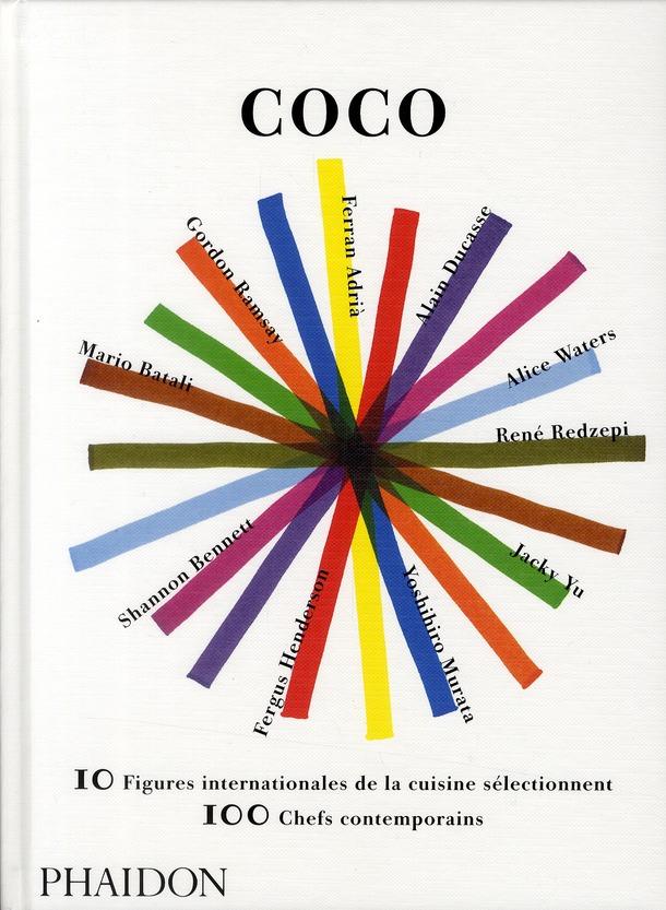 COCO 10 FIGURES INTERNATIONALES DE LA CUISINE SELECTIONNENT 100 CHEFS CONTEMPORAINS