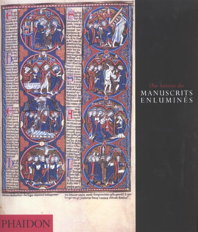 UNE HISTOIRE DES MANUSCRITS ENLUMINES