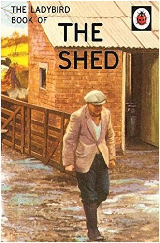 LADYBIRD BOOK OF THE SHED, THE