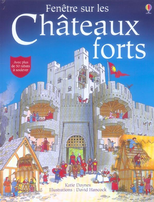 FENETRE SUR - LES CHATEAUX FORTS