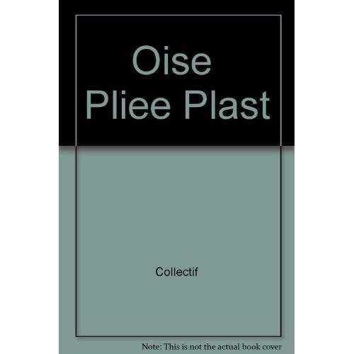 **OISE  PLIEE PLAST