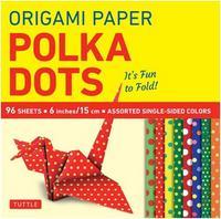 """ORIGAMI PAPER - POLKA DOTS 6""""  - 96 SHEETS /ANGLAIS"""