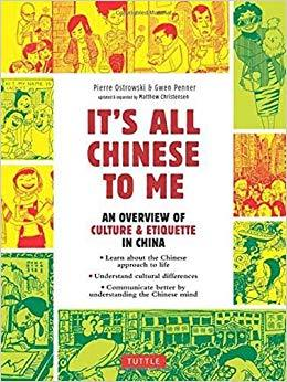 IT'S ALL CHINESE TO ME /ANGLAIS