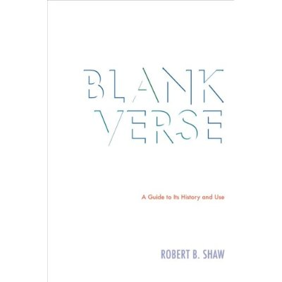 BLANK VERSE  A GUIDE TO ITS HISTORY AND USE