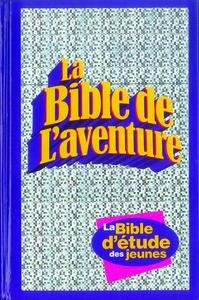 BIBLE DE L'AVENTURE(REF 522 EPUISE VOIR NOUVELLE EDITION REF1159