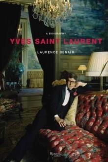 YVES SAINT LAURENT A BIOGRAPHY /ANGLAIS