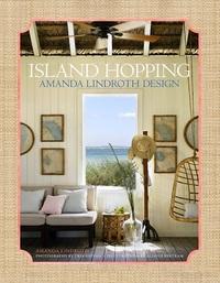 ISLAND HOPPING: AMANDA LINDROTH DESIGN /ANGLAIS